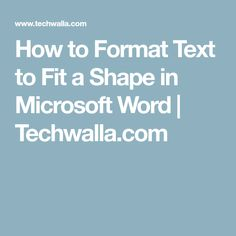 How to Format Text to Fit a Shape in Microsoft Word | Techwalla.com