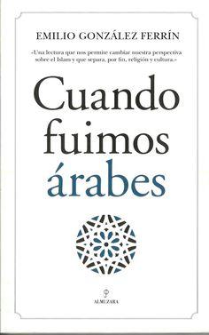 Cuando fuimos árabes / Emilio González Ferrín