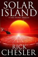 Solar Island (A Tara Shores Thriller), an ebook by Rick Chesler at Smashwords
