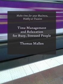 ~~ Time Management and Relaxation for Busy, Stressed People ~~   Make more time in your life to do more of what you WANT to do today by freeing up time that you didn't know existed!
