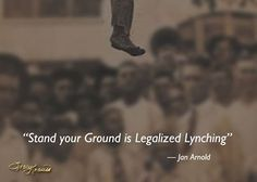 .Stand your ground is legalized lynching.