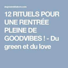 12 RITUELS POUR UNE RENTRÉE PLEINE DE GOODVIBES ! - Du green et du love