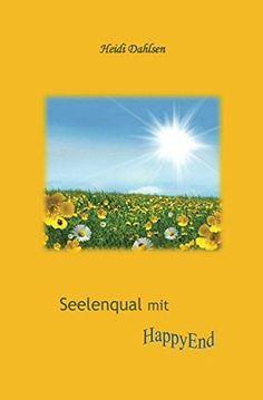 Seelenqual mit HappyEnd von Heidi Dahlsen, http://www.amazon.de/dp/B00T71QMDW/ref=cm_sw_r_pi_dp_UY8Gvb18XM5D1