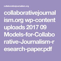 collaborativejournalism.org wp-content uploads 2017 09 Models-for-Collaborative-Journalism-research-paper.pdf