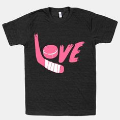 Love Hockey (Pink Letters) t-shirt Thanks for pointing this out, Sayeh! Sled Hockey, Hockey Puck, Hockey Mom, Hockey Stuff, Hockey Players, Kings Hockey, Rangers Hockey, Hockey Quotes, Hockey Shirts
