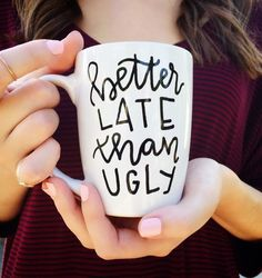 Take a little longer in the morning, make yourself look good... ---- This mug is hand lettered with love by yours truly. That means that