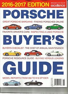 THE MAGAZINE ABOUT PORSCHE. PORSCHE BUYER'S GUIDE, 2016 -2017 EDITION