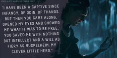 Oh my...I want loki to have sommeone to say this to. The fangirl feels are reaall!