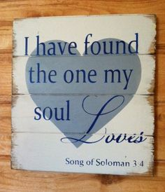 """I have found the one my Soul Loves 13""""w x14""""h hand-painted wood sign"""