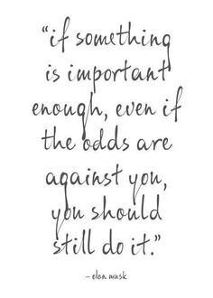 If it's important enough, just do it. <-- This is 100% Cassie, right?