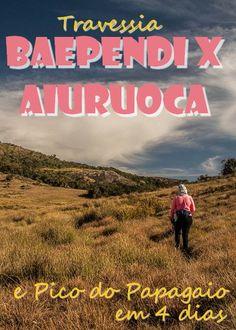 Travessia Baependi x Aiuruoca em Minas Gerais. Em 4 dias, começando pela Cachoeira do Juju e saindo pela Cachoeira dos Garcias. Trilha até o Pico do Papagaio.