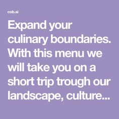 Expand your culinary boundaries. With this menu we will take you on a short trip trough our landscape, culture and way of life. Short Trip, Way Of Life, Menu, Culture, Landscape, Menu Board Design, Scenery, Corner Landscaping