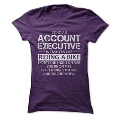 Being a Account Executive Its Like Riding A Bike T-Shirts, Hoodies. GET IT ==► https://www.sunfrog.com/LifeStyle/Being-a-Account-Executive-Its-Like-Riding-A-Bike-Purple-Ladies.html?id=41382