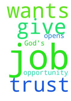 Please pray I get a job in God's will. That He only - Please pray I get a job in Gods will. That He only opens opportunity He wants for me and that I don;t give up and trust in Him. Posted at: https://prayerrequest.com/t/Tt6 #pray #prayer #request #prayerrequest