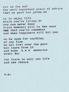...there is only ONE life and ONE chance..