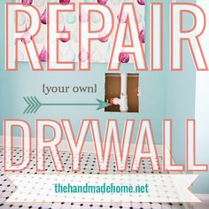 how to repair your drywall | the handmade home