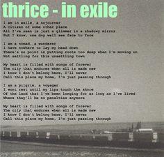 Thrice in Exile Lyrics Found at: http://drivebymedia.wordpress.com/2009/11/28/thrice-in-exile-lyrics/