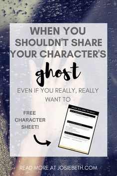 Should you share your character's backstory? Learn what a Ghost is and some signs that sharing it with your readers is a bad idea. #amwriting #writingtips