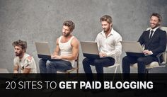 20 Sites To Get Paid For Writing And Blogging – Best Of