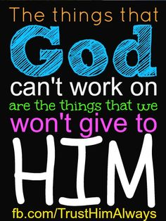 "let go of that ""stuff"" and give it to God <3"