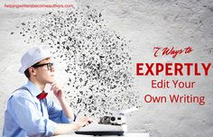 How can you effectively edit your own writing? Here are seven tips to help you objectively improve your book.
