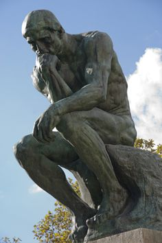 The Thinker - Musee de Rodin, Paris.   Saw this in person.  So awesome