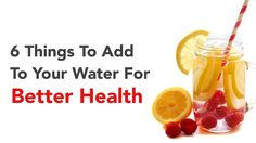 For some of us, drinking water feels like a chore rather than a necessity. However, here are 6 things to add to your water for better health(and flavor!)...