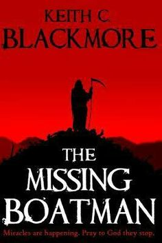 """""""The Missing Boatman""""  ***  Keith C. Blackmore  (2010)"""