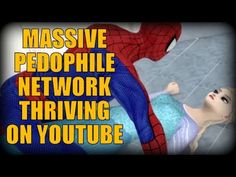 100% Proof of Massive Child Exploitation Network on YouTube - Part 1 of ...