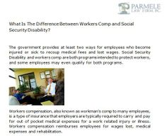 http://parmelelawfirm.com/difference-workers-comp-social-security-disability - This articles differentiate Workers Comp and Social Security Disability. Read full articles: http://parmelelawfirm.com/difference-workers-comp-social-security-disability/