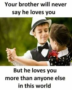 Image may contain: 1 person, text that says 'Your brother will never say he loves you But he loves you more than anyone else in this world' Bro And Sis Quotes, Brother Sister Love Quotes, Brother And Sister Relationship, Brother Birthday Quotes, Sister Quotes Funny, Brother And Sister Love, Your Brother, Best Friend Quotes, Funny Sister