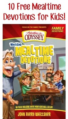 10 FREE Adventures in Odyssey Mealtime Devotions for Kids!