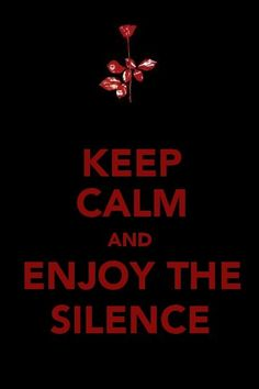 I am *SO* over the keep calm posters but this one, I will make an exception for. Good Depeche Mode fan, that I am.