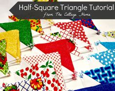 Quilting Tutorial:  All the ways to use Half Square Triangles from The Cottage Home.