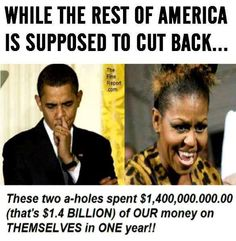 Why Obama supporters cannot see this is a huge problem, are they really that stupid? The Obamas spend taxpayers dollars like they are Kings & Queens.