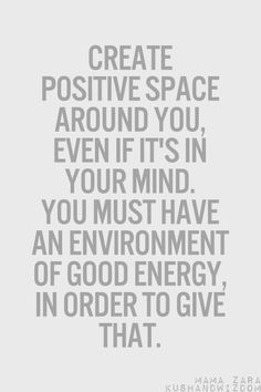 Create positive space around you,even if it's in your min.You must have an environment of good energy ,in order to give that. Click--> https://www.LawofAttractionSecrets.ca
