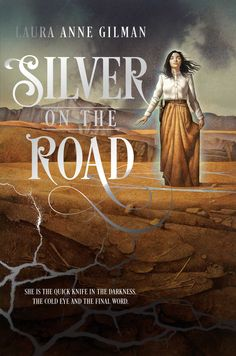 Silver on the Road (The Devil's West #1) by Laura Anne Gilman   400 pages   Saga Press   October 6, 2015