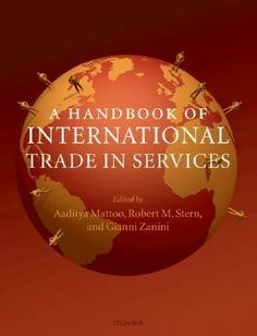 A Handbook Of International Trade In Services. Mattoo, Aaditya Stern, Robert M. Political Economy, Global Economy, International Trade, Neuroscience, Sociology, Thought Provoking, December, Oxford, University