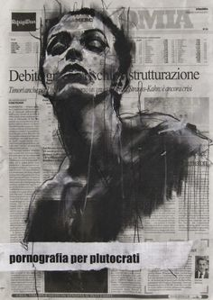 'pornografia per plutocrati' by Guy Denning - conte and chalk on newsprint, 30 x 40 cm, 2012 Abstract Painters, Abstract Drawings, Art Drawings, Portrait Art, Portraits, Political Art, Political Opinion, Charcoal Art, A Level Art