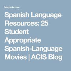 Spanish Language Resources: 25 Student Appropriate Spanish-Language Movies | ACIS Blog