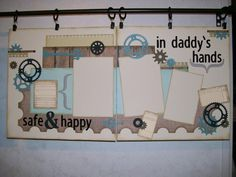 Safe and Happy in Daddy's Hands - Scrapbook.com