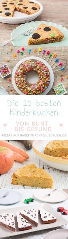 Die 10 besten Kinder-Geburtstags-Kuchen. Köstliche Geburtstagskuchen Klassiker, leckere gesunde Rezepte für Kinderkuchen ohne Zucker und Co und kunterbunte Ideen für fröhliche Kindergeburtstagskuchen..