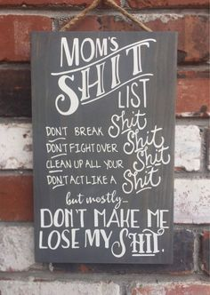 Mom's Shit List – Wood Sign – Funny Sign – moms – mom gift – rules – humor – wooden signs – scary mommy – punch Mothers Day Signs, Signs For Mom, Mothers Day Crafts, Mothers Day Gifts From Daughter, Signs With Sayings, Diy Wood Signs, Pallet Signs, Primitive Wood Signs, Rustic Wood Signs