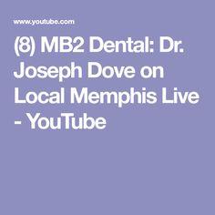 (8) MB2 Dental: Dr. Joseph Dove on Local Memphis Live - YouTube