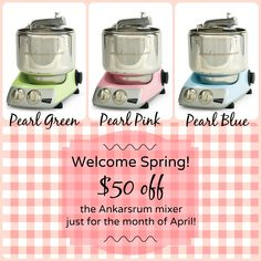 Celebrate the start of spring with $50 off our Swedish Ankarsrum mixers in pearl green, pearl pink, and pearl blue! #pleasanthillgrain