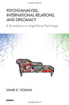 Download free Psychoanalysis International Relations and Diplomacy: A Sourcebook on Large-Group Psychology pdf