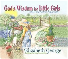 God's Wisdom for Little Girls: Virtues and Fun from Proberbs 31