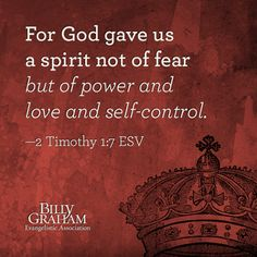 The Living. — 2 Timothy (NIV) - For the Spirit God gave us. Pastor Billy Graham, Billy Graham Quotes, Rev Billy Graham, In God We Trust, Faith In God, Billy Graham Evangelistic Association, 2 Timothy 1 7, Facing Fear, Sola Scriptura