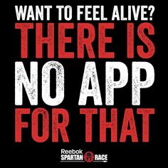 There is no app for that Wisdom Spartan Race Logo, Reebok Spartan Race, Spartan Race Training, Motivational Words, Words Quotes, Inspirational Quotes, Qoutes, Fitness Quotes, Fitness Motivation