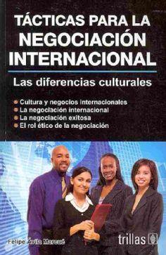 TÁCTICAS PARA LA NEGOCIACIÓN INTERNACIONAL 2ED.    Autor: ÁVILA    Editorial: TRILLAS    Año: 2012